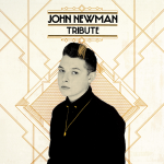 Honourable mention: John Newman - Tribute