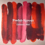 12. Prefab Sprout - Crimson/Red